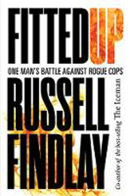 Picture of Fitted Up: A True Story of Police Betrayal, Conspiracy and Cover Up