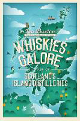 Picture of Whiskies Galore: A Tour of Scotland's Island Distilleries