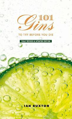 Picture of 101 Gins To Try Before You Die: Fully Revised and Updated Edition
