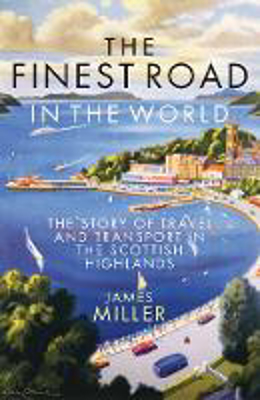 Picture of The Finest Road in the World: The Story of Travel and Transport in the Scottish Highlands