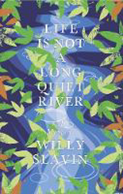 Picture of Life Is Not a Long Quiet River: A Memoir