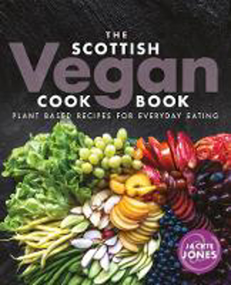 Picture of The Scottish Vegan Cookbook: Plant Based Recipes for Everyday Eating