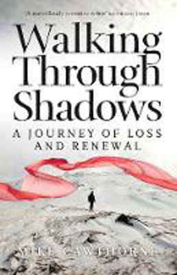 Picture of Walking Through Shadows: A Journey of Loss and Renewal