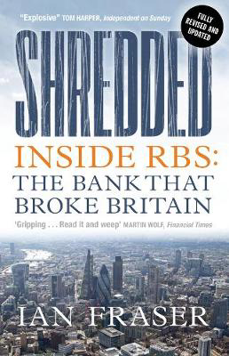 Picture of Shredded: Inside RBS, The Bank That Broke Britain