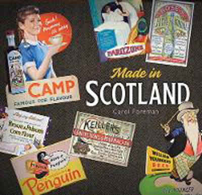 Picture of Made in Scotland: Household Names That Began in Scotland