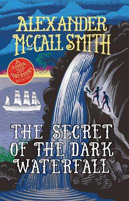 Picture of The Secret of the Dark Waterfall: A School Ship Tobermory Adventure (Book 4)