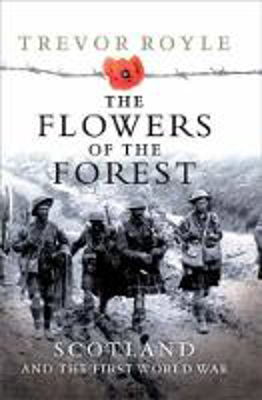 Picture of The Flowers of the Forest: Scotland and the First World War