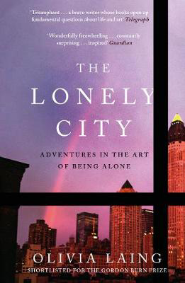 Picture of The Lonely City: Adventures in the Art of Being Alone