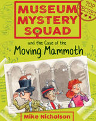 Picture of Museum Mystery Squad and the Case of the Moving Mammoth