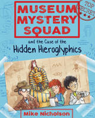 Picture of Museum Mystery Squad and the Case of the Hidden Hieroglyphics