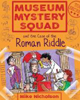 Picture of Museum Mystery Squad and the Case of the Roman Riddle