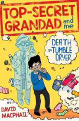 Picture of Top-Secret Grandad and Me: Death by Tumble Dryer