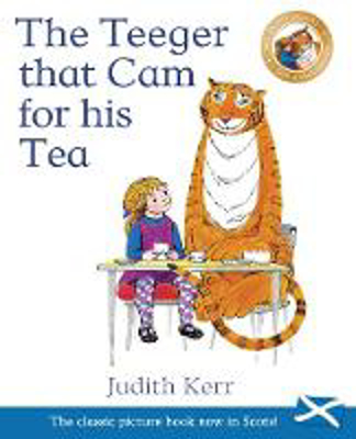 Picture of The Teeger That Cam For His Tea: The Tiger Who Came to Tea in Scots