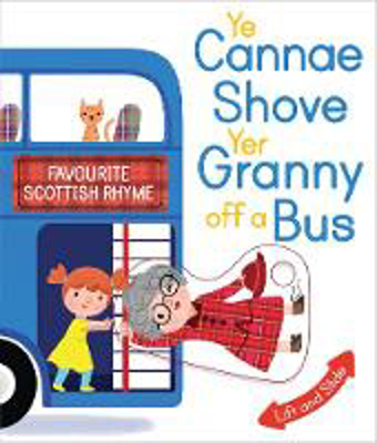 Picture of Ye Cannae Shove Yer Granny Off A Bus: A Favourite Scottish Rhyme with Moving Parts