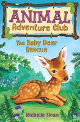 Picture of The Baby Deer Rescue (Animal Adventure Club 1)