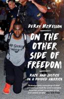 Picture of On the Other Side of Freedom: Race and Justice in a Divided America