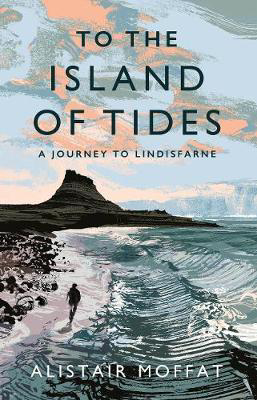 Picture of To the Island of Tides: A Journey to Lindisfarne