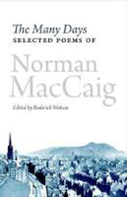 Picture of The Many Days: Selected Poems of Norman McCaig