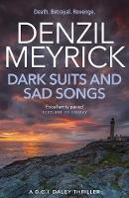 Picture of Dark Suits And Sad Songs: A D.C.I. Daley Thriller