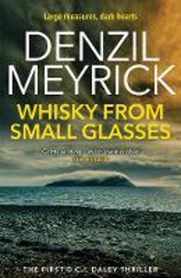 Picture of Whisky from Small Glasses: A D.C.I. Daley Thriller