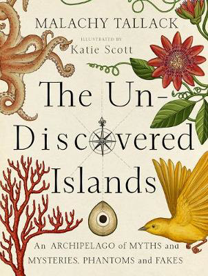 Picture of Un-Discovered Islands: An Archipelago of Myths and Mysteries, Phantoms and Fates
