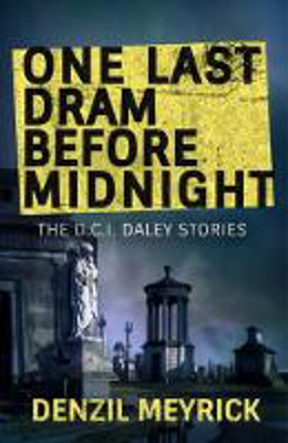 Picture of One Last Dram Before Midnight: The D.C.I. Daley Stories