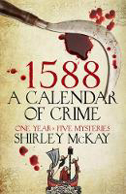 Picture of 1588: A Calendar of Crime: A Novel in Five Books