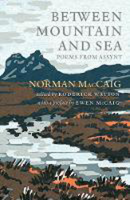 Picture of Between Mountain and Sea: Poems From Assynt