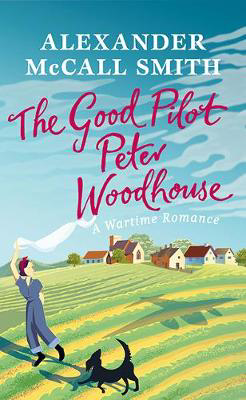 Picture of The Good Pilot, Peter Wodehouse: A Wartime Romance