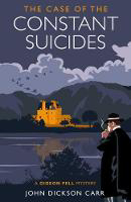 Picture of The Case of the Constant Suicides: A Gideon Fell Mystery