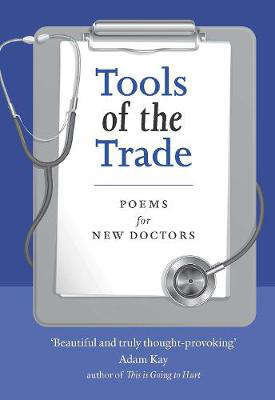 Picture of Tools of the Trade: Poems for New Doctors