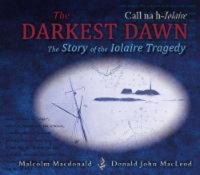 Picture of The Darkest Dawn: The Story of the Iolaire Tragedy