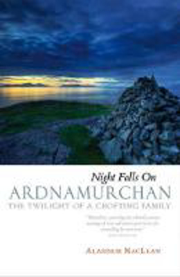 Picture of Night Falls on Ardnamurchan: The Twilight of a Crofting Family
