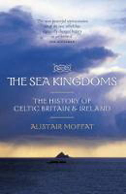 Picture of The Sea Kingdoms: The History of Celtic Britain and Ireland