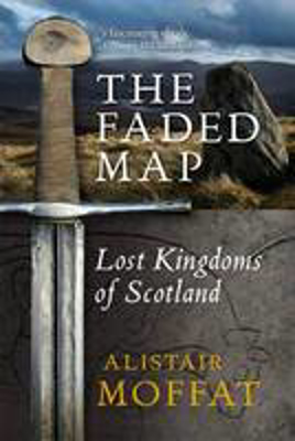 Picture of The Faded Map: The Lost Kingdoms of Scotland