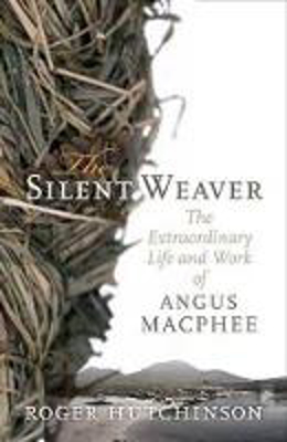 Picture of The Silent Weaver: The Extraordinary Life and Work of Angus MacPhee