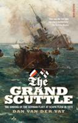Picture of The Grand Scuttle: The Sinking of the German Fleet at Scapa Flow in 1919