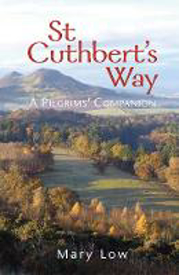 Picture of St Cuthbert's Way - 2019 edition: A pilgrims' companion