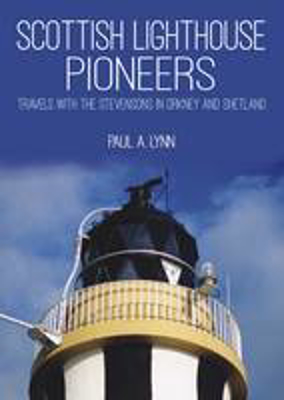 Picture of Scottish Lighthouse Pioneers: Travels with the Stevensons in Orkney and Shetland