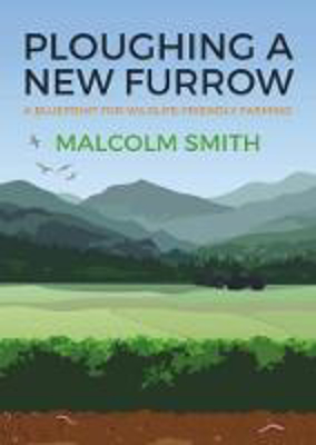 Picture of Ploughing a New Furrow: A Blueprint for Wildlife Friendly Farming