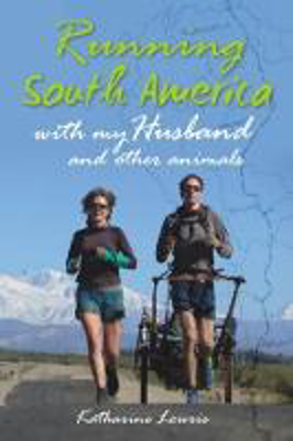 Picture of Running South America: With My Husband and Other Animals