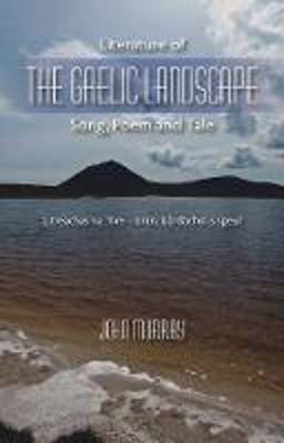 Picture of Literature of the Gaelic Landscape: Song, Poem and Tale