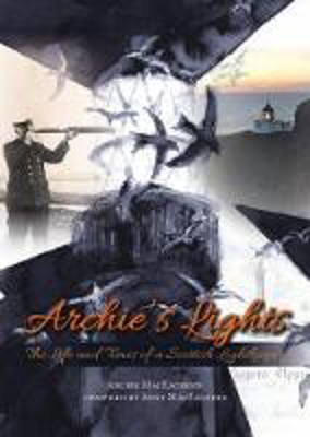 Picture of Archie's Lights: The Life and Times of a Scottish Lightkeeper