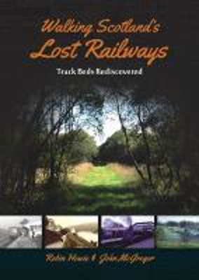 Picture of Walking Scotland's Lost Railways: Track Beds Rediscovered