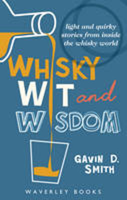 Picture of Whisky Wit and Wisdom: Light and Quirky Stories from Inside the Whisky World