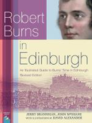 Picture of Robert Burns in Edinburgh: An Illustrated Guide to Burns' Time in Edinburgh
