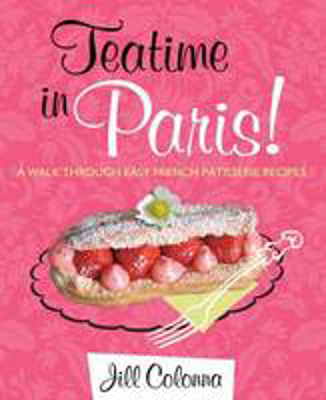 Picture of Teatime in Paris!: Easy French Patisserie Recipes