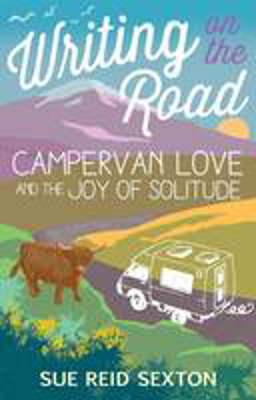 Picture of Writing on the Road: Campervan Love and the Joy of Solitude