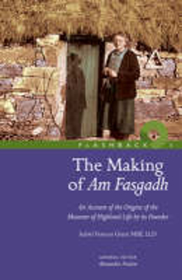 Picture of The Making of Am Fasgadh: An Account of the Origins of the Highland Folk Museum by Its Founder