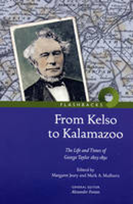 Picture of From Kelso to Kalamazoo.: The Life and Times of George Taylor 1803-1891